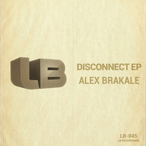 Alex Brakale - Disconnect EP [LB 045]